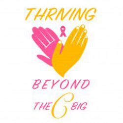 Welcome to Thriving Beyond the Big C